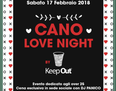CANO LOVE NIGHT BY KEEP OUT, SABATO 17 FEBBRAIO