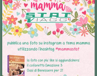 #MAMMASTAT, VINCI IL CONTEST PER LA FESTA DELLA MAMMA!