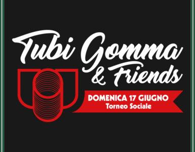 TUBI GOMMA & FRIENDS, DOMENICA 17 GIUGNO