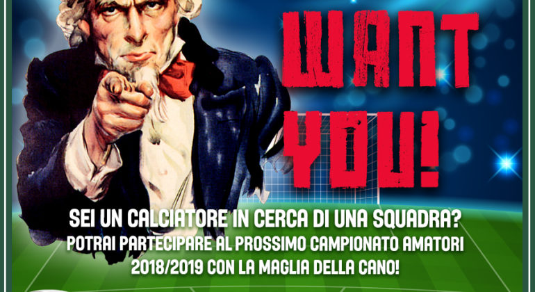 WE WANT YOU! GIOCA CON LA CANO NEL CAMPIONATO AMATORI